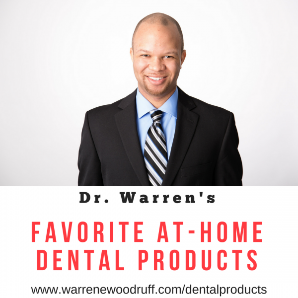 Dr. Warren Favorite At-Home Dental Products